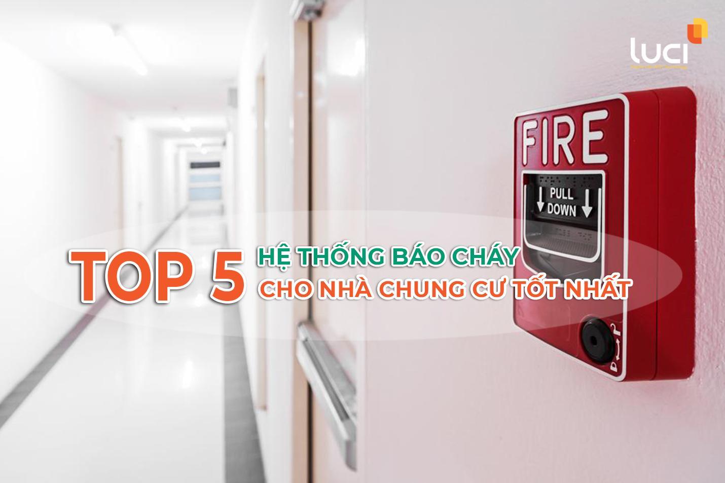 Top 5 hệ thống báo cháy cho nhà chung cư tốt nhất hiện nay