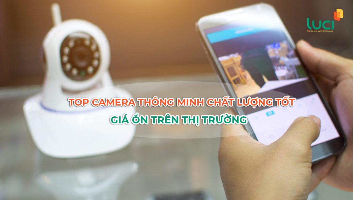 Top 5 Camera thông minh chất lượng tốt, giá ổn trên thị trường