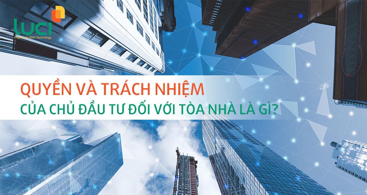 Quyền và trách nhiệm của chủ đầu tư đối với tòa nhà là gì?