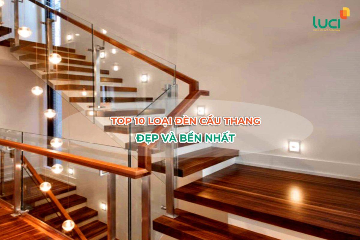 Top 10 loại đèn cầu thang trang trí nhà ở đẹp, bắt kịp xu hướng