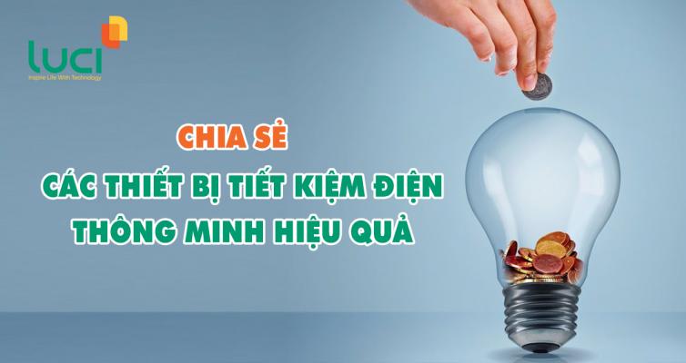 Chia sẻ các thiết bị tiết kiệm điện thông minh hiệu quả