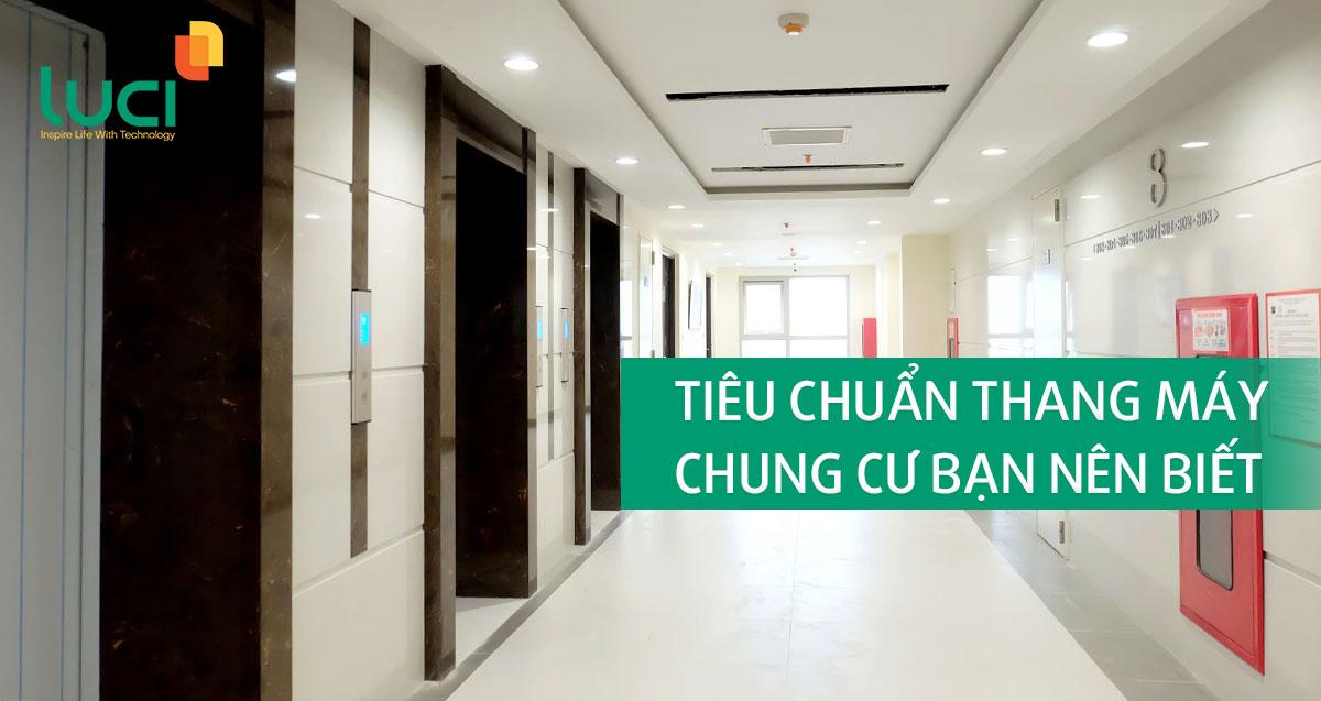 Tiêu chuẩn thang máy chung cư bạn nên biết