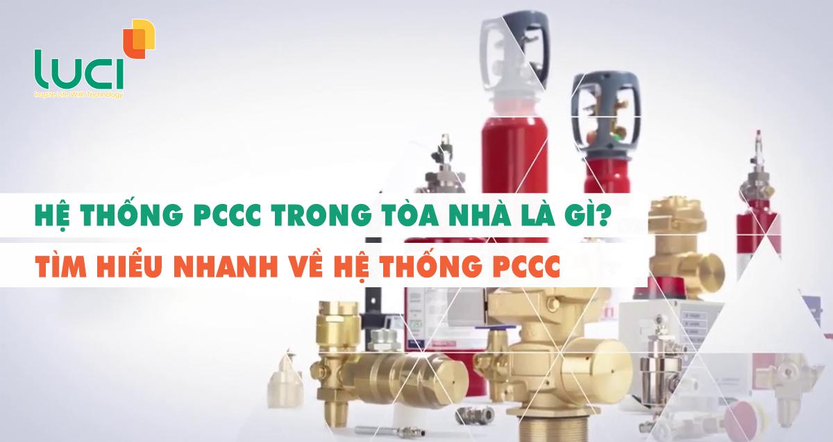 Hệ thống pccc trong tòa nhà là gì? Tìm hiểu nhanh về hệ thống pccc