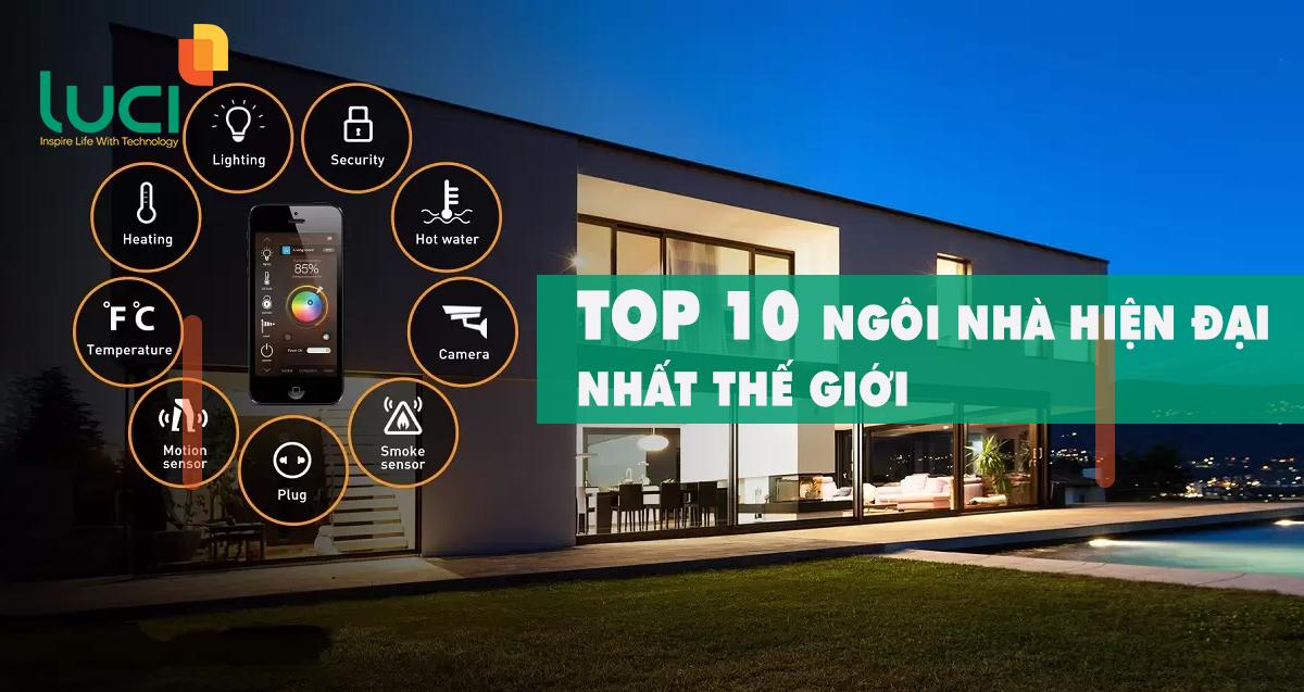 Top 10 ngôi nhà hiện đại nhất thế giới