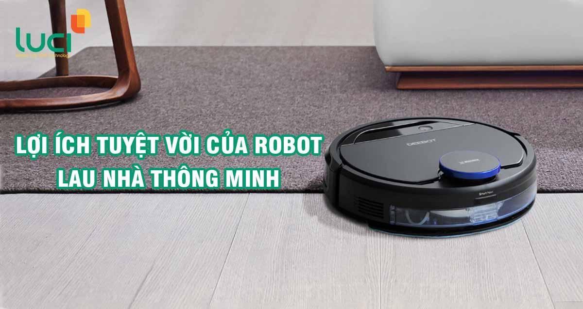 Cùng Luci tìm hiểu về lợi ích của robot lau nhà thông minh