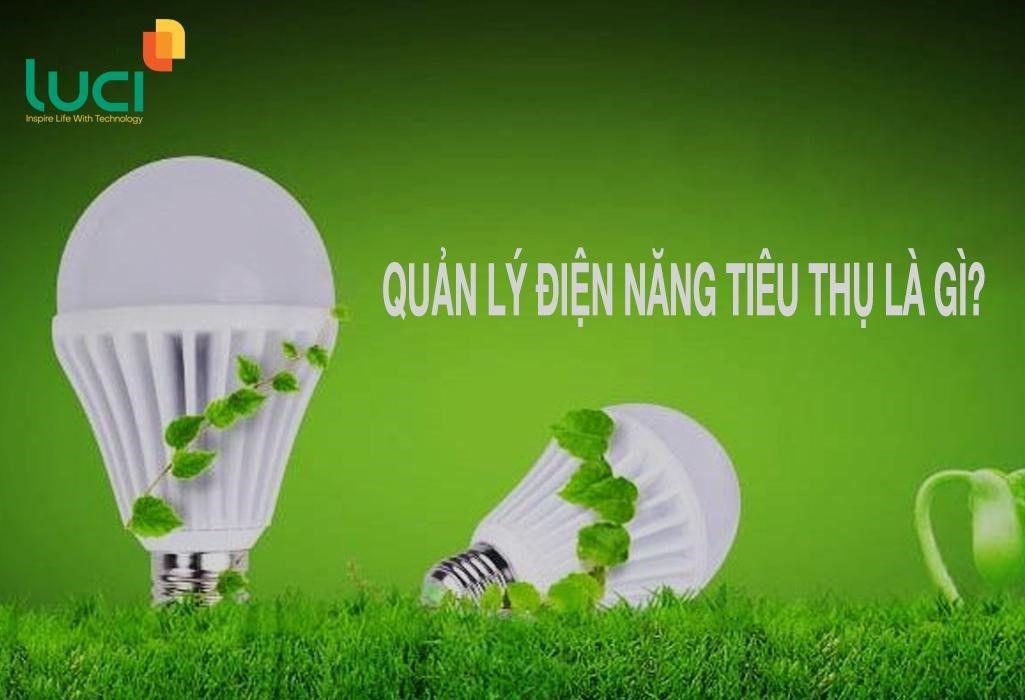 Quản lý điện năng tiêu thụ là gì?