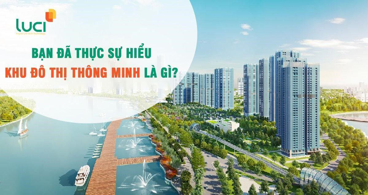 Cùng Luci tìm hiểu về khu đô thị thông minh