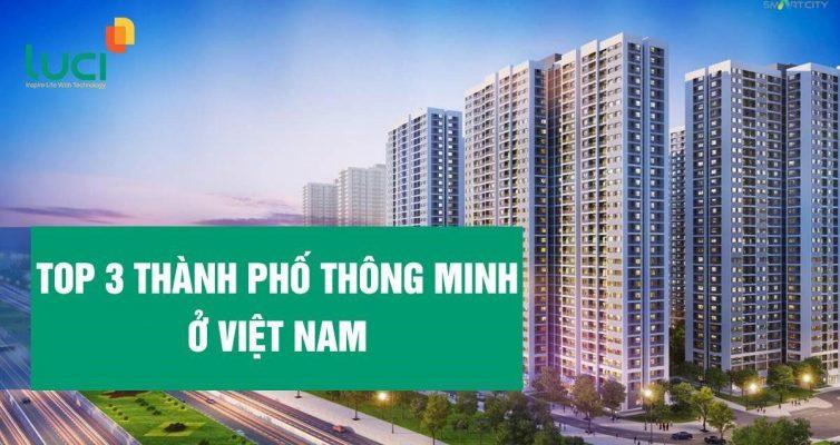 Cùng tìm hiểu top 3 thành phố thông minh ở Việt Nam